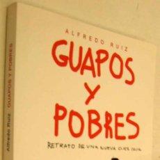 Libros de segunda mano: GUAPOS Y POBRES - ALFREDO RUIZ *. Lote 141003534