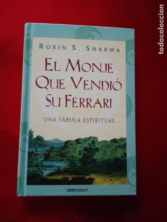 LIBRO-EL MONJE QUE VENDIÓ SU FERRARI-UNA FÁBULA ESPIRITUAL-ROBIN S. SHARMA-DEBOLSILLO-2010- (Libros de Segunda Mano - Pensamiento - Sociología)