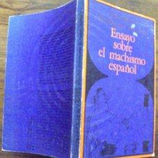 Libros de segunda mano: ENSAYO SOBRE EL MACHISMO ESPAÑOL JOSE MARIA RODRIGUEZ MENDEZ EDICIONES PENINSULA . Lote 141498806