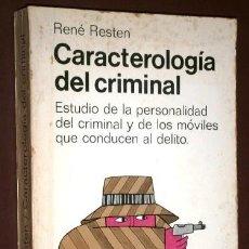 Libros de segunda mano: CARACTEROLOGÍA DEL CRIMINAL POR RENÉ RESTEN DE ED. LUIS MIRACLE EN BARCELONA 1964. Lote 141562538