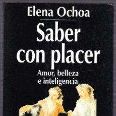 Libros de segunda mano: M - SABER CON PLACER - AMOR BELLEZA INTELIGENCIA - ELENA OCHOA - ESPASA CALPE 1995. Lote 141803578