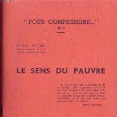 Libros de segunda mano: LE SENS DU PAUVRE. ALFRED ANCEL. P.E.L, LYON, 1960. POUR COMPRENDRE.... Nª 5.. Lote 141977274