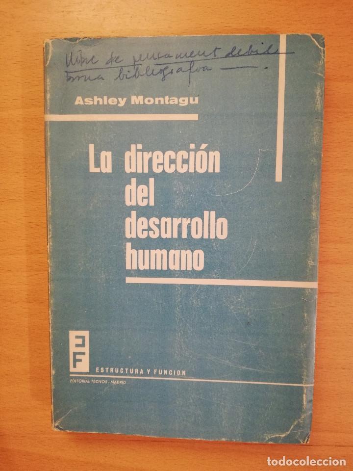 LA DIRECCION DEL DESARROLLO HUMANO (ASHELY MONTAGU) (Libros de Segunda Mano - Pensamiento - Sociología)