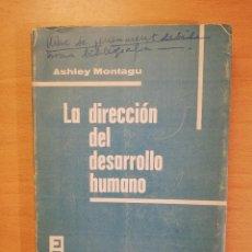 Libros de segunda mano: LA DIRECCION DEL DESARROLLO HUMANO (ASHELY MONTAGU). Lote 142468478