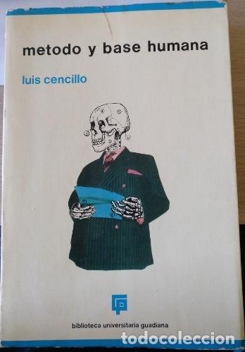 METODO Y BASE HUMANA. PARTE I Y II DEL CURSO DE ANTROPOLOGIA INTEGRAL. - CENCILLO, LUIS. (Libros de Segunda Mano - Pensamiento - Sociología)