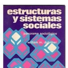 Libros de segunda mano - Estructuras y sistemas sociales. Panorama sociológico. William M. Dobriner - 142582542