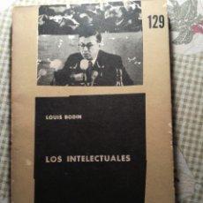 Libros de segunda mano: LOS INTELECTUALES. LOUIS BODIN.. Lote 142592928