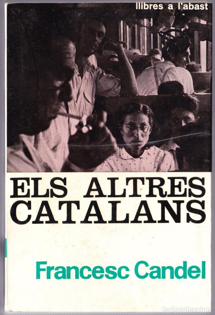 M - ELS ALTRES CATALANS - FRANCESC CANDEL - CATALAN - EDICIONS 62 - 1967 (Libros de Segunda Mano - Pensamiento - Sociología)