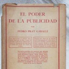 Libros de segunda mano: EL PODER DE LA PUBLICIDAD. POR PEDRO PRAT GABALLÍ. EDITORIAL JUVENTUD. 1ª EDICIÓN 1939. Lote 143260314