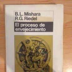 Libros de segunda mano: EL PROCESO DE ENVEJECIMIENTO. B.L. MISHARA. R.G. RIEDEL. MORATA. Lote 143495822