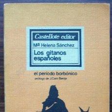 Libros de segunda mano: LOS GITANOS ESPAÑOLES. Mª. HELENA SANCHEZ. . Lote 143538034