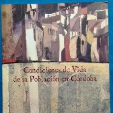 Libros de segunda mano: CONDICIONES DE VIDA DE LA POBLACIÓN EN CORDOBA. M. ISABEL GARCIA RODRIGUEZ / MANUEL PEREZ YRUELA.. Lote 143552954