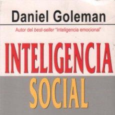 Libros de segunda mano: INTELIGENCIA SOCIAL / DANIEL GOLEMAN / MUNDI-3236 , BUEN ESTADO . Lote 143557742