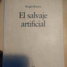 Libros de segunda mano: EL SALVAJE ARTIFICIAL. ROGER BARTRA. ENSAYOS DESTINO. NÚMERO 38. PRIMERA EDICIÓN NOVIEMBRE 1997. RÚS. Lote 143567305