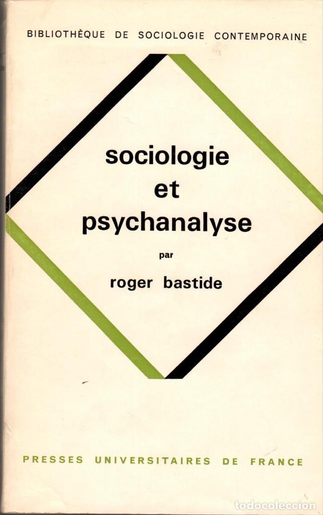 SOCIOLOGIE ET PSYCHANALYSE / ROGER BASTIDE - LIBRO EN FRANCÉS (Libros de Segunda Mano - Pensamiento - Sociología)