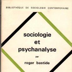 Libros de segunda mano: SOCIOLOGIE ET PSYCHANALYSE / ROGER BASTIDE - LIBRO EN FRANCÉS. Lote 143580390