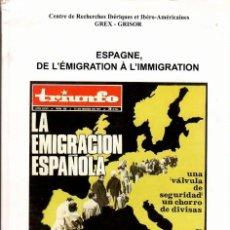 Libros de segunda mano: ESPAGNE, DE L'ÉMIGRATION À L'IMMIGRATION - LIBRO EN FRANCÉS. Lote 143580802