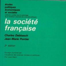 Libros de segunda mano: LA SOCIÉTÉ FRANÇAISE / C. DEBBASCH, J.-M. PONTIER. Lote 143594142
