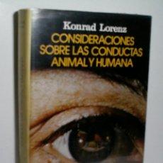 Libros de segunda mano: CONSIDERACIONES SOBRE LAS CONDUCTAS ANIMAL Y HUMANA. LORENZ KONRAD. 1976. Lote 143808362