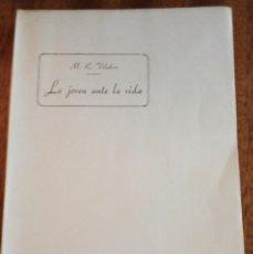 Libros de segunda mano: LA JOVEN ANTE LA VIDA. Mª ROSA VILAHUR. 1ª EDICIÓN 1.944. Lote 143867078