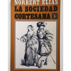 Libros de segunda mano: LA SOCIEDAD CORTESANA. Lote 144066664