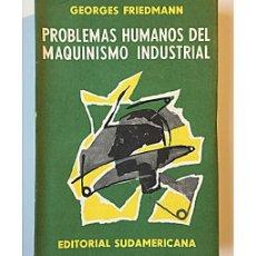Libros de segunda mano: PROBLEMAS HUMANOS DEL MAQUINISMO INDUSTRIAL. Lote 144067220