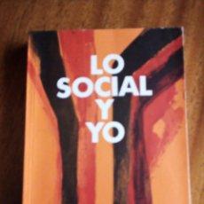 Libros de segunda mano: LO SOCIAL Y YO. GINER Y ARANZADI. 1.968. Lote 144084602