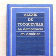 Libros de segunda mano: ALEXIS DE TOCQUEVILLE - LA DEMOCRACIA EN AMÉRICA (SELECCIÓN) - ORBIS. Lote 144139470