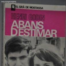 Libros de segunda mano: ABANS D´ESTIMAR, HENRI GODIN, VER TARIFAS ECONOMICAS DE ENVIO. Lote 144442998