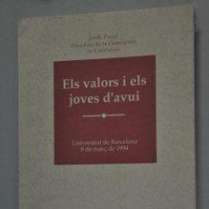 Libros de segunda mano: ELS VALORS I ELS JOVES D´AVUI, JORDI PUJOL, VER TARIFAS ECONOMICAS ENVIOS. Lote 144568954
