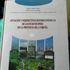 Libros de segunda mano: SITUACIÓN Y PERSPECTIVAS SOCIOECONOMICAS DE LOS 94 MUNICIPIOS DE LA PROVINCIA DE A CORUÑA. Lote 144613786