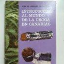 Libros de segunda mano: INTRODUCCIÓN AL MUNDO DE LA DROGA EN CANARIAS.1977. Lote 144711550