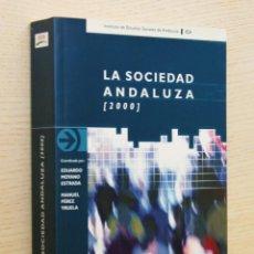 """Libros de segunda mano: LA SOCIEDAD ANDALUZA (2000) - """"MOYANO ESTRADA, EDUARDO - PEREZ YRUELA, MANUEL (COORDS.)"""". Lote 144855790"""