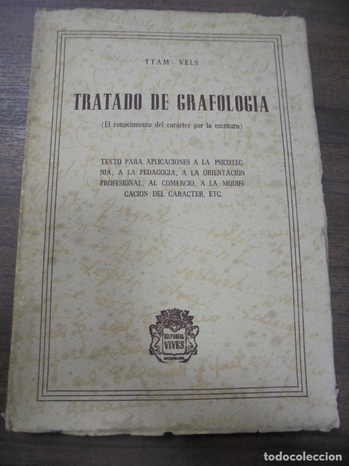 TRATADO DE GRAFOLOGIA. YTAM- VELS. EDITORIAL VIVES. PRÓLOGO DEL DOCTOR D. RAMON SARRÓ. (Libros de Segunda Mano - Pensamiento - Sociología)