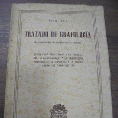 Libros de segunda mano: TRATADO DE GRAFOLOGIA. YTAM- VELS. EDITORIAL VIVES. PRÓLOGO DEL DOCTOR D. RAMON SARRÓ.. Lote 145329654