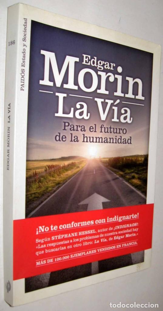 LA VIA - PARA EL FUTURO DE LA HUMANIDAD - EDGAR MORIN * (Libros de Segunda Mano - Pensamiento - Sociología)