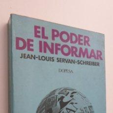 Libros de segunda mano: EL PODER DE LA INFORMACIÓN - SERVAN SCHREIBER, JEAN JACQUES. Lote 145462156
