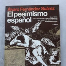 Libros de segunda mano: EL PESIMISMO ESPAÑOL. ALVARO FERNÁNDEZ SUÁREZ.. Lote 145521146