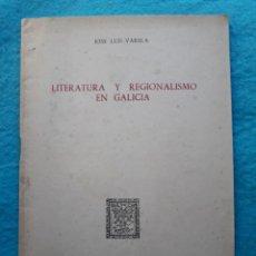 Libros de segunda mano: LITERATURA Y REGIONALISMO EN GALICIA. JOSE LUIS VARELA. DEDICADO POR EL AUTOR. AÑO 1952.. Lote 145588650