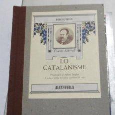 Libros de segunda mano: ALMIRALL, VALENTÍ: LO CATALANISME PRESENTACIÓ ANTONI JUTGLAR . Lote 145742594