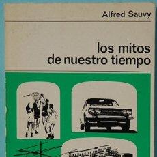 Libros de segunda mano: LMV - LOS MITOS DE NUESTRO TIEMPO. ALFRED SAUVY. EDITORIAL LABOR. 1969. Lote 145888170