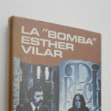 Libros de segunda mano: LA BOMBA ESTHER VILAR - ÍÑIGO, JOSÉ MARÍA. Lote 146053382