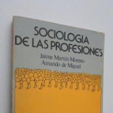 Libros de segunda mano: SOCIOLOGÍA DE LAS PROFESIONES EN ESPAÑA - MARTÍNMORENO, JAIME. Lote 146054073