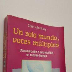 Libros de segunda mano: UN SOLO MUNDO, VOCES MÚLTIPLES - MAC BRIDE, SEAN. Lote 146055408