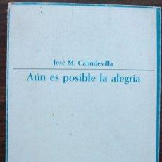 Libros de segunda mano: AUN ES POSIBLE LA ALEGRIA. JOSE MARIA CABODEVILLA. Lote 150752740