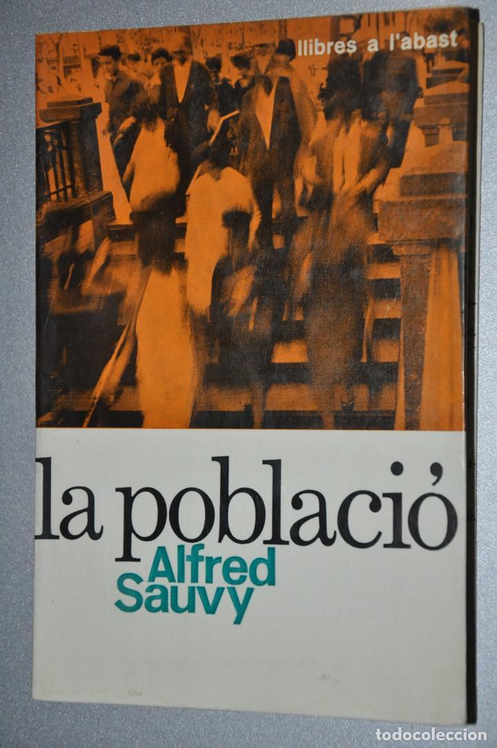 LA POBLACIO, ALFRED SAUVY, VER TARIFAS ECONOMICAS ENVIOS (Libros de Segunda Mano - Pensamiento - Sociología)