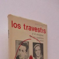 Libros de segunda mano: LOS TRAVESTIS Y EL ENIGMA DE LOS CAMBIOS DE SEXO. Lote 146402466