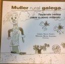 Libros de segunda mano: MULLER RURAL GALEGA;TECENDO REDES PARA O NOVO MILENIO;ISABEL NOVO CORTI, MANOEL BAÑA CASTRO. Lote 154490058