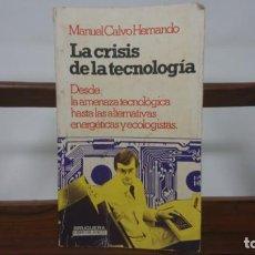 Libros de segunda mano: LA CRISIS DE LA TECNOLOGÍA. DESDE LA AMENAZA TECNOLÓGICA HASTA LAS ALTERNATIVAS ENERGÉTICAS. Lote 146661018