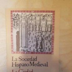 Libros de segunda mano: LA SOCIEDAD HISPANO MEDIEVAL. LA CIUDAD. GEDISA. 1985. Lote 146763842